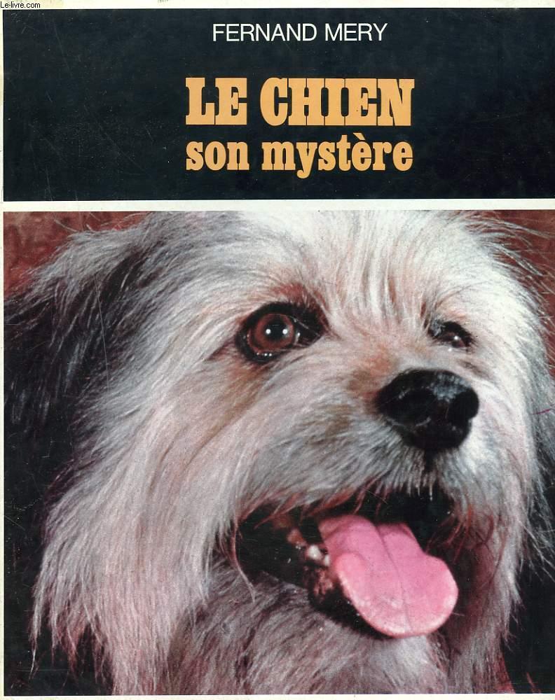LE CHIEN, SON MYSTERE