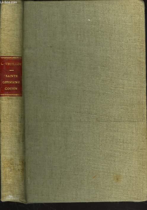 StE GERMAINE COUSINE (1579-1601). 8e EDITION COMPLETEE PAR FRANCOIS VEUILLOT.