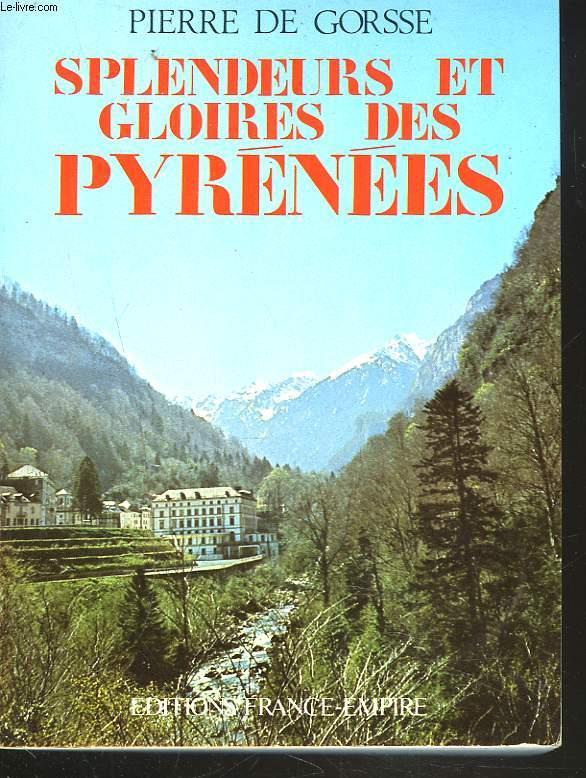 SPLENDEURS ET GLOIRES DES PYRENEES