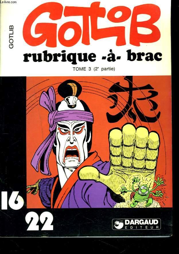 RUBRIQUE-à-BRAC. TOME 3, 2e PARTIE.