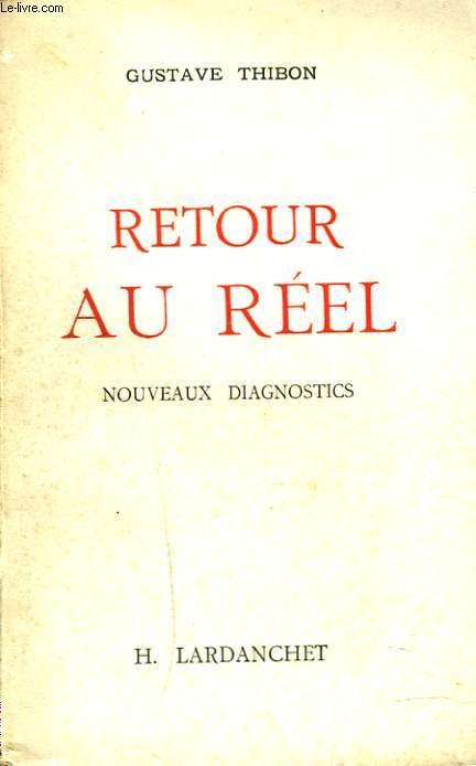 RETOUR AU REEL. NOUVEAUX DIAGNOSTICS.