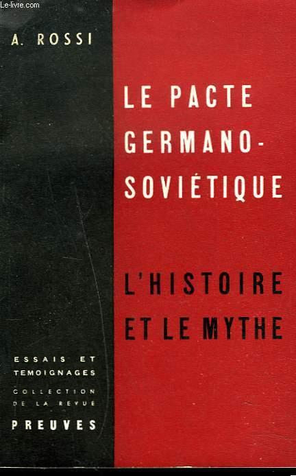 LE PACTE GERMANO-SOVIETIQUE. L'HISTOIRE ET LE MYTHE.