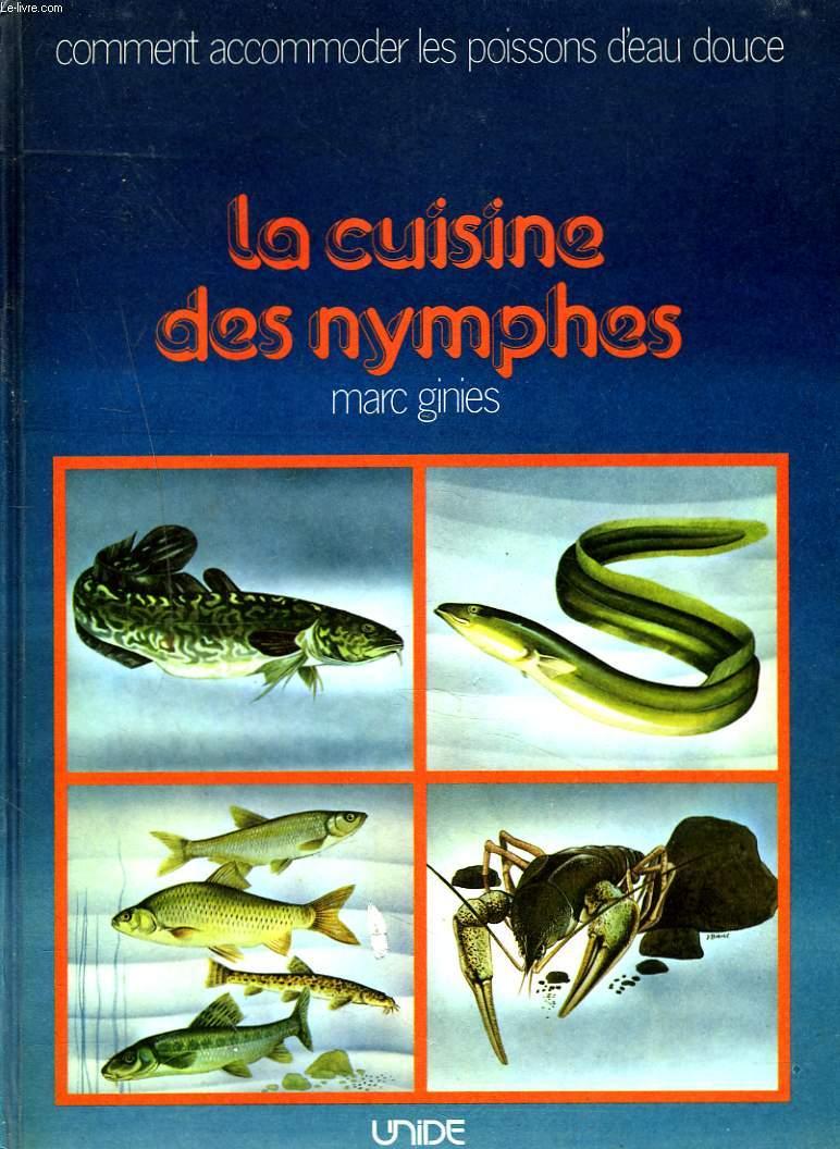 LA CUISINE DES NYMPHES. Comment accommoder les poissons d'eau douce.