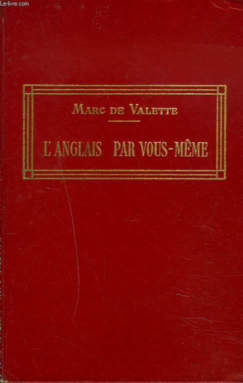 L'ANGLAIS PAR VOUS-MÊME. Nouvelle méthode pratique (grammaire, exercices, conversation) avec prononciation figurée.