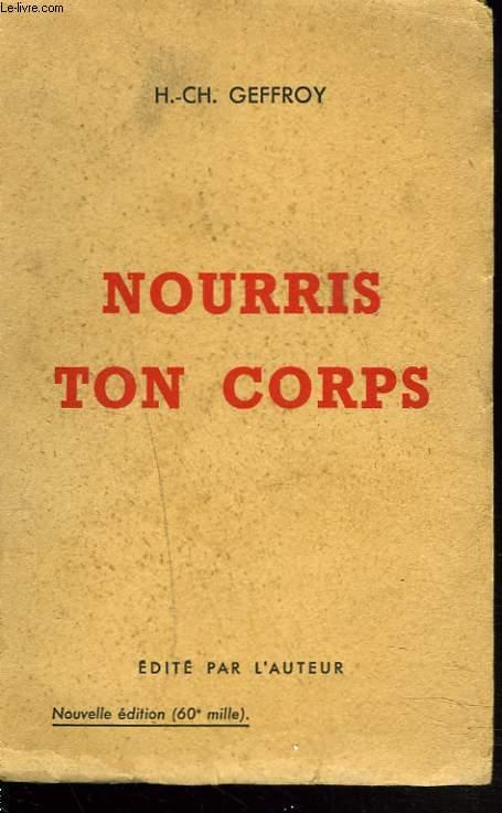 NOURRIS TON CORPS. PRECIS D'HYGIENE ALIMENTAIRE.