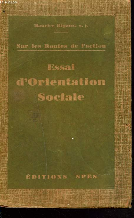 SUR LES ROUTES DE L'ACTION. ESSAI D'ORIENTATION SOCIALE.