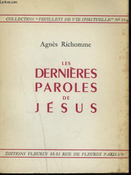 LES DERNIERES PAROLES DE JESUS.