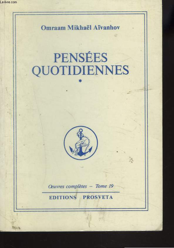 OEUVRES COMPLETES. TOME 19. PENSEES QUOTIDIENNES I.