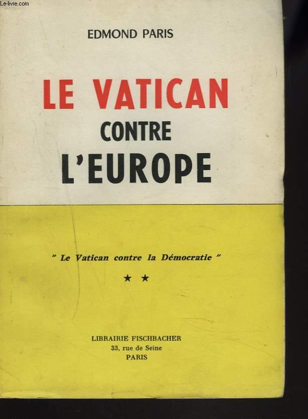 LE VATICAN CONTRE L'EUROPE. TOME II.