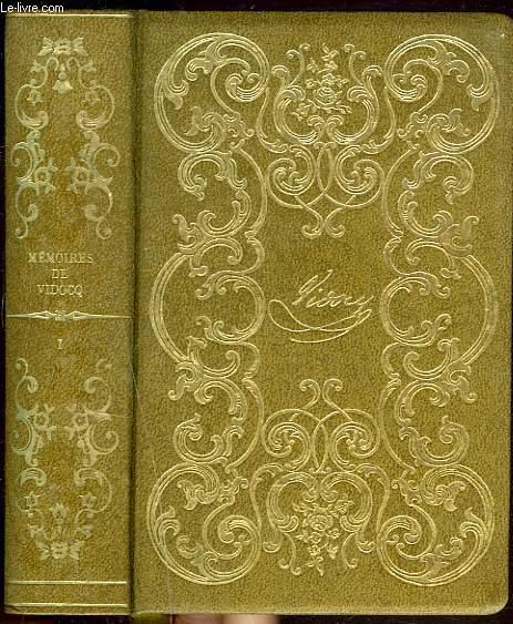 MEMOIRES DE VIDOCQ, CHEF DE LA POLICE DE SURETE JUSQU'EN 1827. TOME PREMIER.