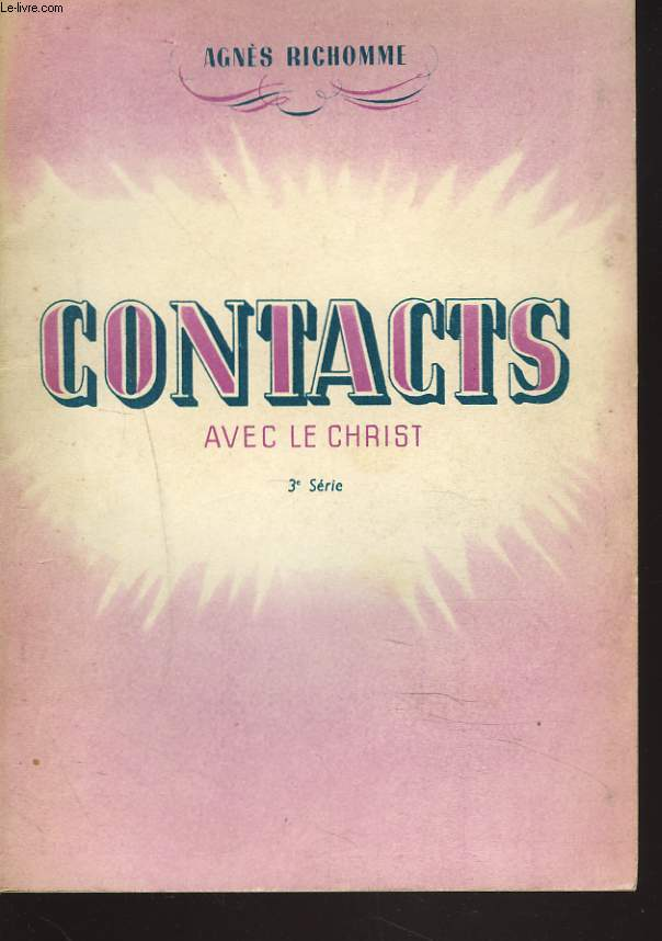 CONTACT AVEC LE CHRIST. 3e SERIE. + ENVOI DE L'AUTEUR.
