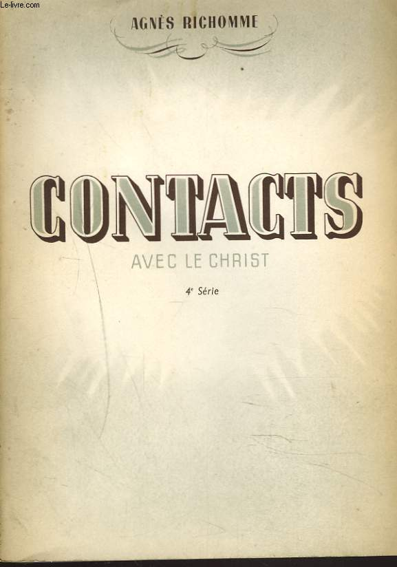 CONTACT AVEC LE CHRIST. 4e SERIE. + ENVOI DE L'AUTEUR.