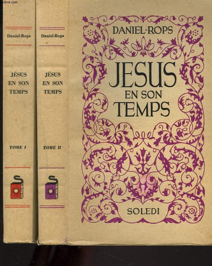 JESUS ET SON TEMPS. TOMES I ET II.