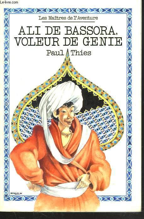 ALI DE BASSORA, VOLEUR DE GENIE. + ENVOI DE L'AUTEUR