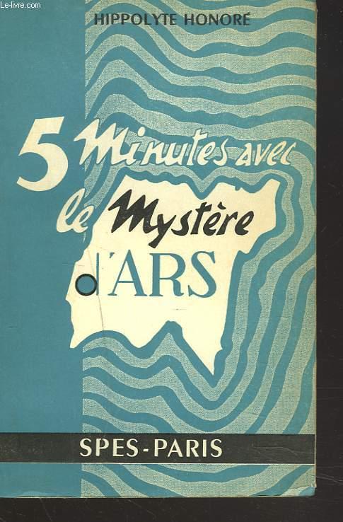5 MINUTES AVEC LE MYSTERE D'ARS