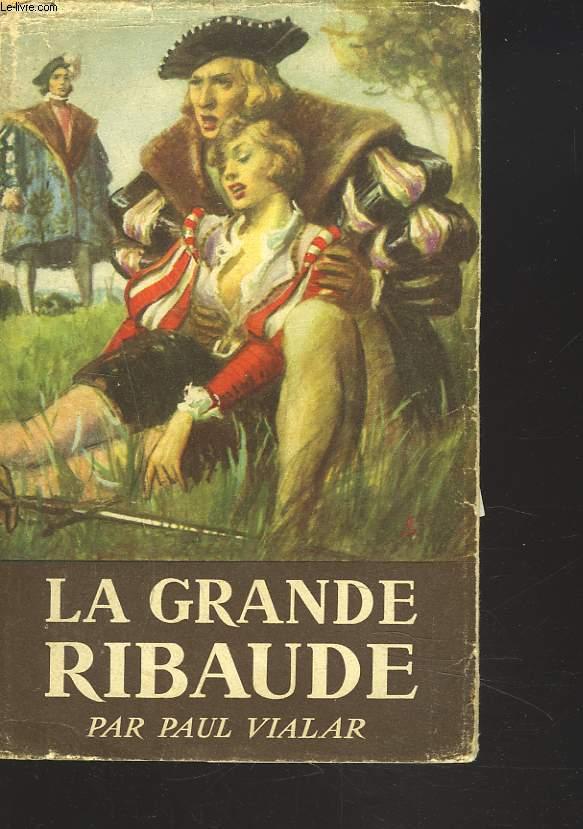 LA GRANDE RIBAUDE