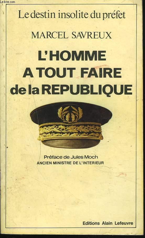 LE PREFET, HOMME A TOUT FAIRE DE LA REPUBLIQUE.