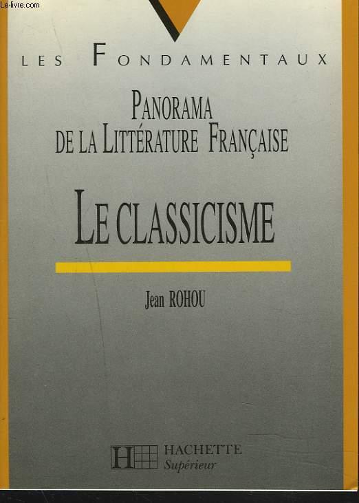 PANORAMA DE LA LITTERATURE FRANCAISE : LE CLASSICISME.
