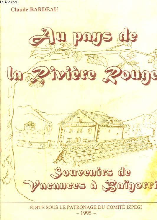 AU PAYS DE LA RIVIERE ROUGE. SOUVENIRS DE VACANCES A BAZÏGORRI