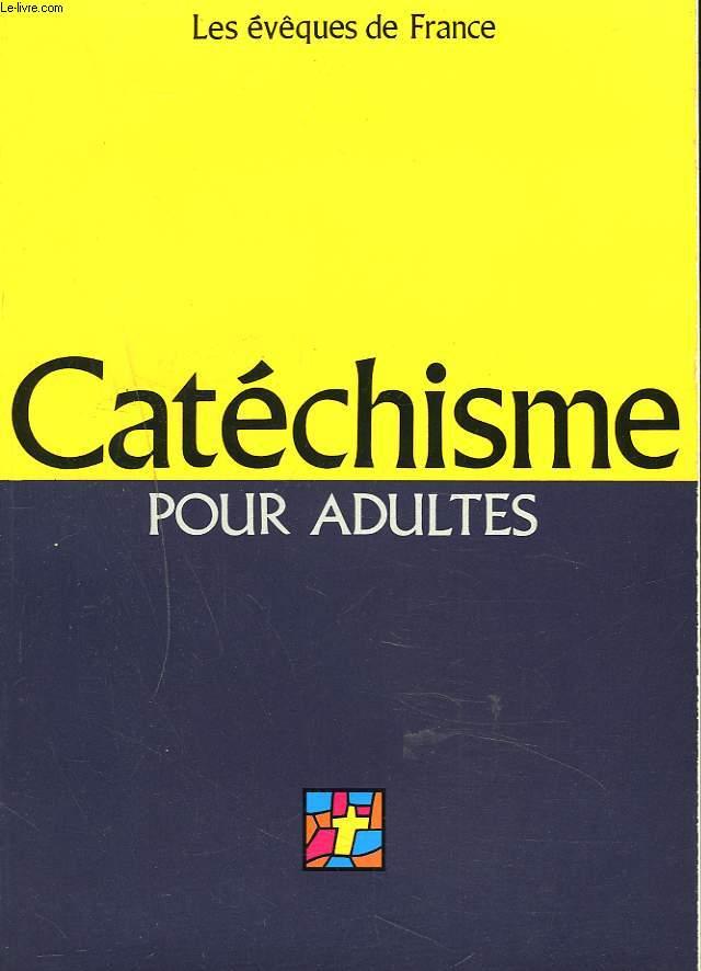 CATECHISME POUR ADULTES. L'ALLIANCE DE DIEU AVEC LES HOMMES.