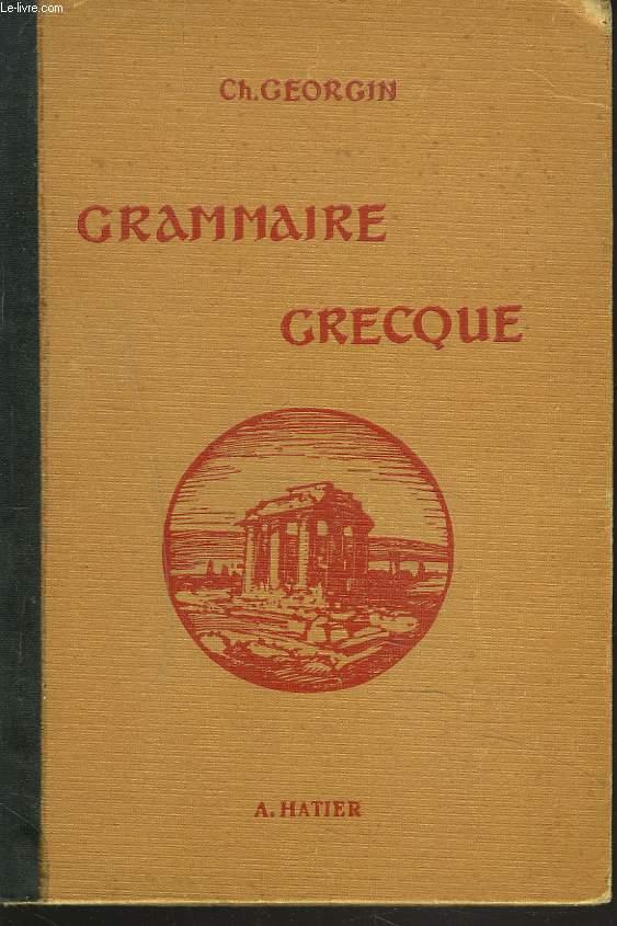 GRAMMAIRE GRECQUE POUR TOUTES LES CLASSES DE L ENSEIGNEMENT SECONDAIRE D APRES LES PROGRAMMES NOUVEAUX.