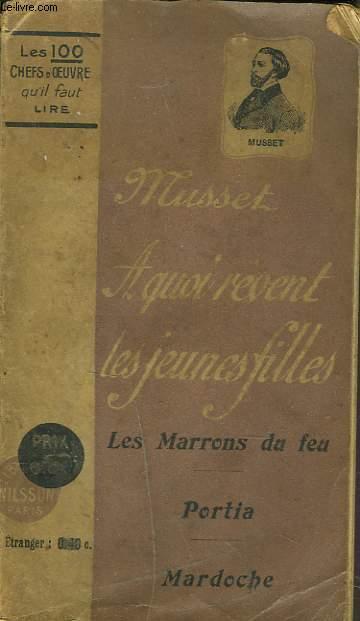 A QUOI REVENT LES JEUNES FILLES / LES MARRONS DU FEU / PORTIA MARDOCHE.
