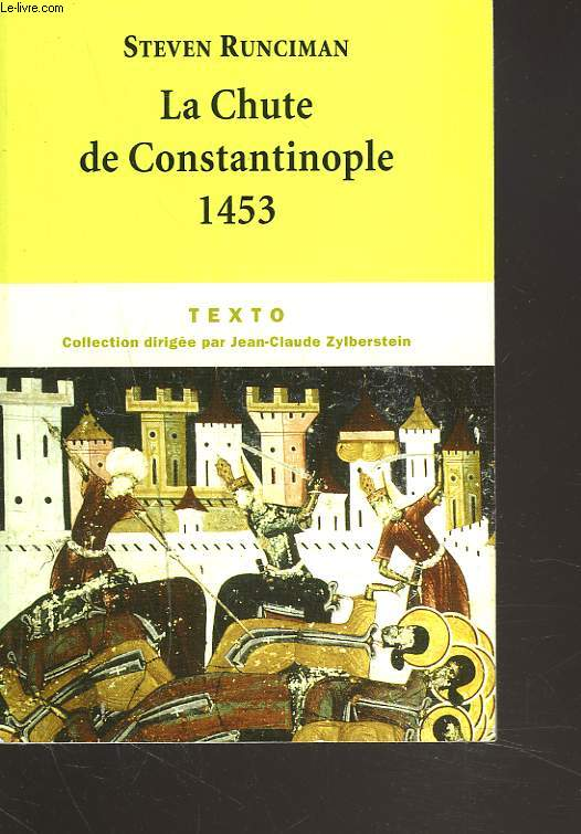 LA CHUTE DE CONSTANTINOPLE 1453.