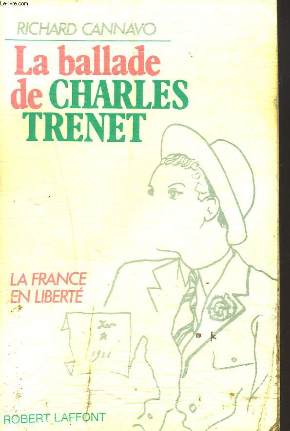 LA BALLADE DE CHARLES TRENET. LA FRANCE EN LIBERTE.
