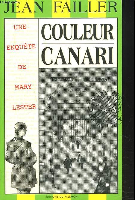 COULEUR CANARI. UNE ENQUÊTE DE MARY LESTER.