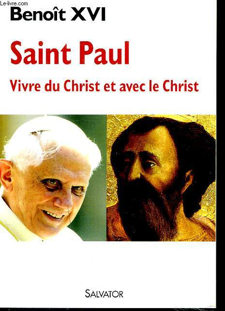 SAINT PAUL. VIVRE DU CHRIST ET AVEC LE CHRIST