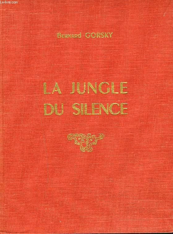 LA JUNGLE DU SILENCE