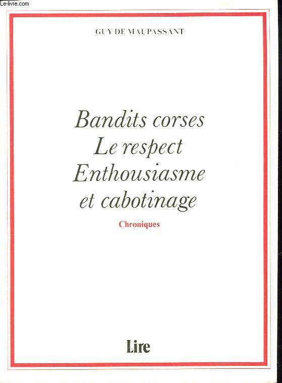 BANDITS CORSES. LE RESPECT. ENTHOUSIASME ET CABOTINAGE.