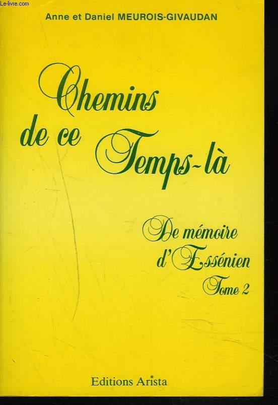 CHEMINS DE CE TEMPS LA. DE MEMOIRE D'ESSENIEN. TOME 2.