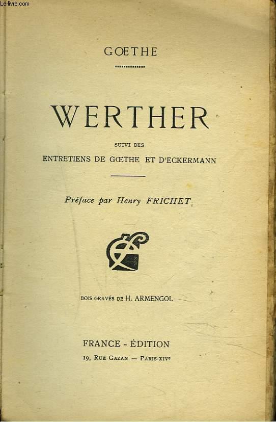 WERTHER suivi des ENTRETIENS DE GOETHE ET D'ECKERMANN