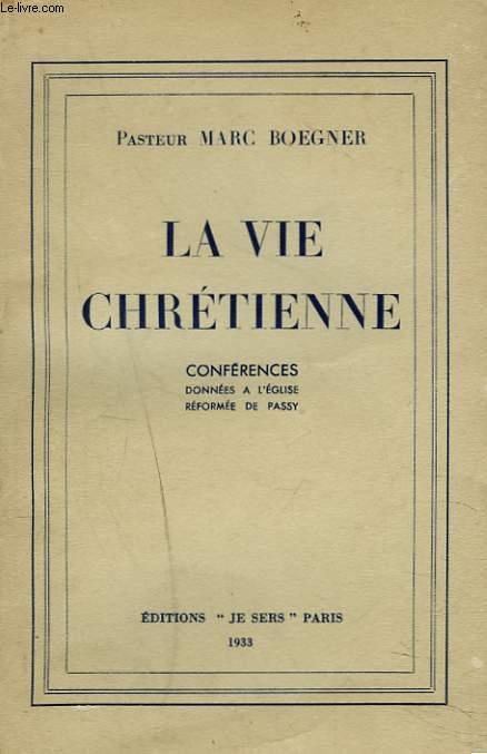 LA VIE CHRETIENNE. CONFERENCES DONNEES A L'ECOLE REFORMEE DE PASSY