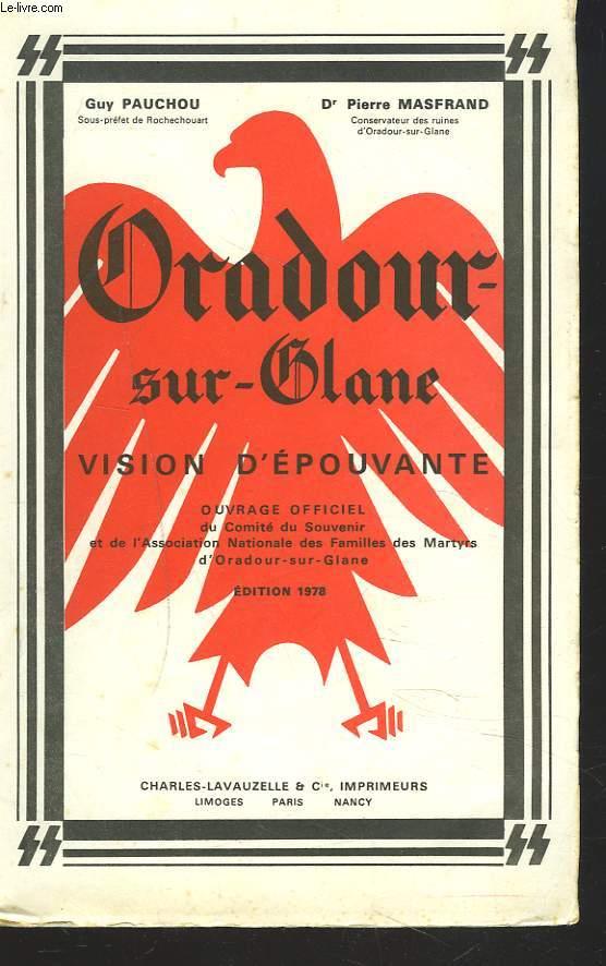 ORADOUR-SUR-GLANE. VISION D'EPOUVANTE.