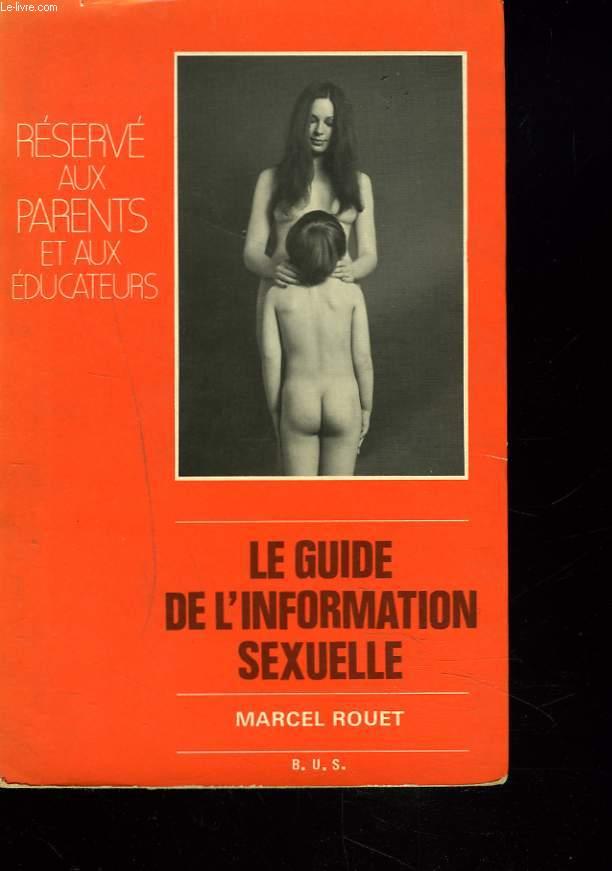 GUIDE DE L'INFORMATION SEXUELLE. RESERVE AZUX PARENTS ET AUX EDUCATEURS.
