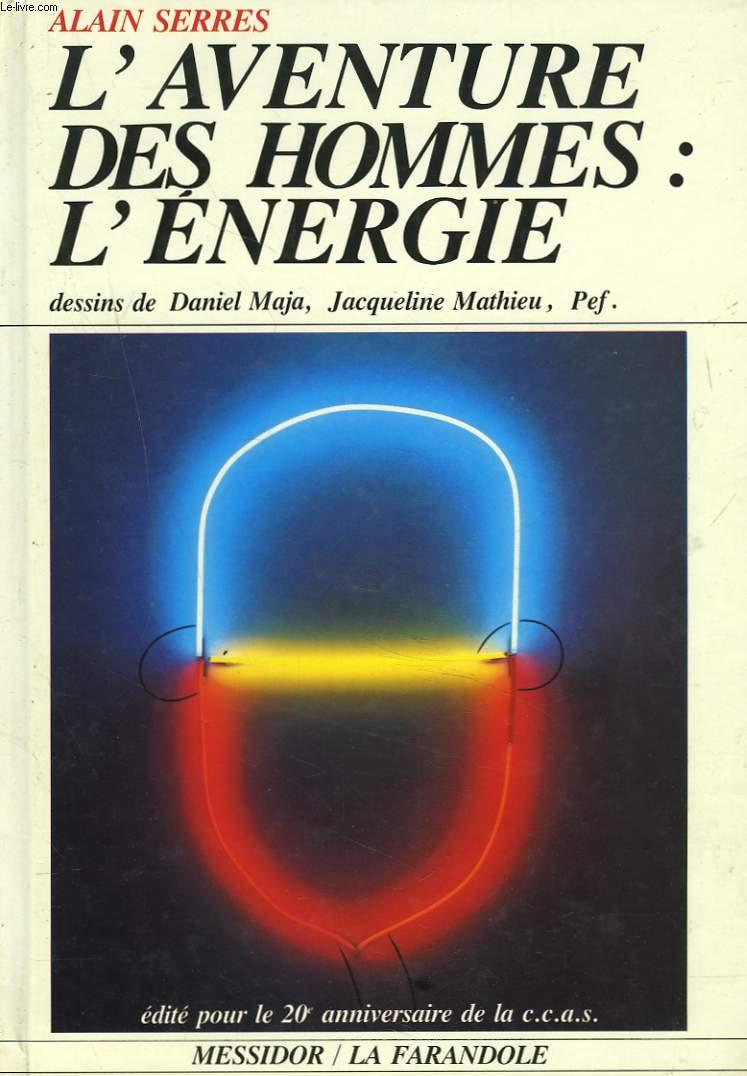 L'AVENTURE DES HOMMES : L'ENERGIE. EDITE POUR LE 20e ANNIVERSAIRE DE LA C.C.A.S.