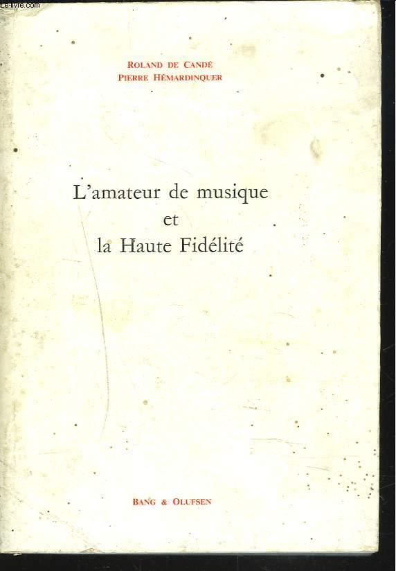 L'AMATEUR DE MUSIQUE DE HAUTE FIDELITE