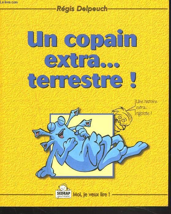 UN COPAIN EXTRA... TERRESTRE ! + ENVOI DE L'AUTEUR.