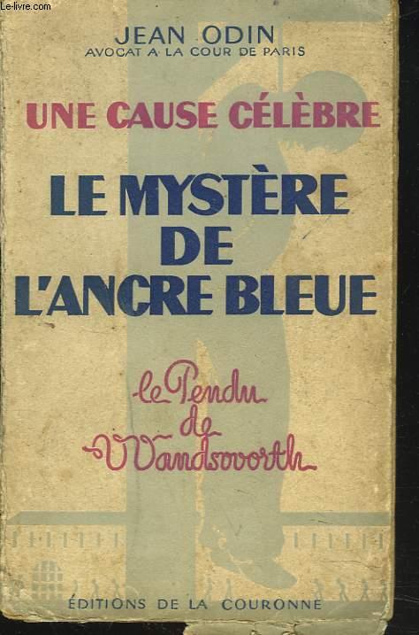 LE MYSTERE DE L'ANCRE BLEUE. (LE PENDU DE WANDSWORTH)