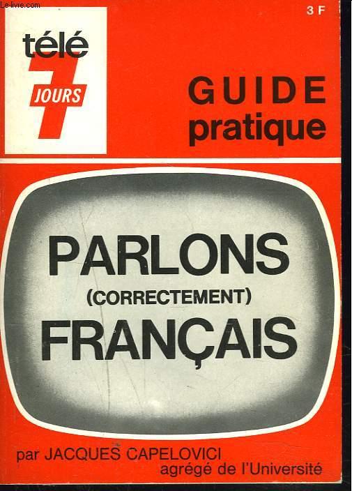 GUIDE PRATIQUE PARLONS FRANCAIS (CORRECTEMENT)