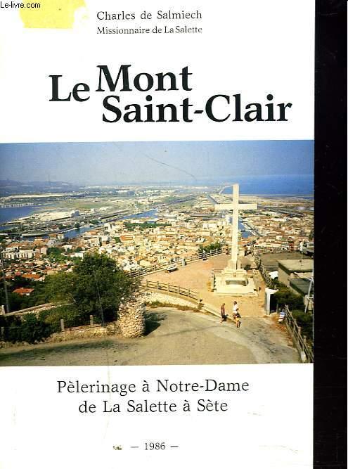 LE MONT SAINT-CLAIR. PELERINAGE A NOTRE-DAME DE LA SALETTE A SETE