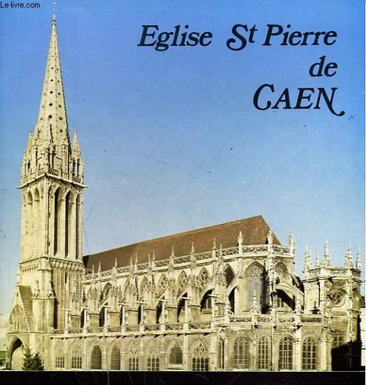 EGLISE SAINT-PIERRE DE CAEN.