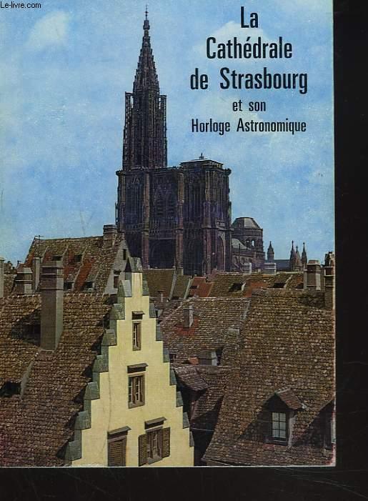 LA CATHEDRALE DE STRASBOURG ET L'HORLOGE ASTRONOMIQUE.