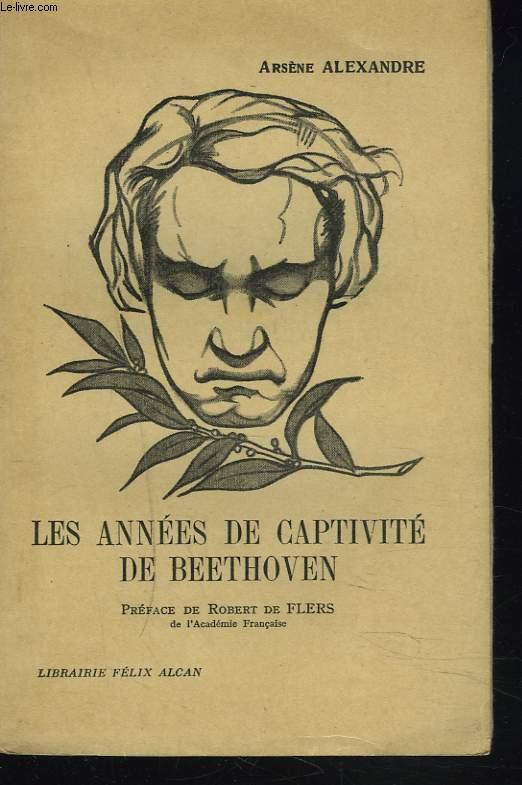 LES ANNEES DE CAPTIVITE DE BEETHOVEN