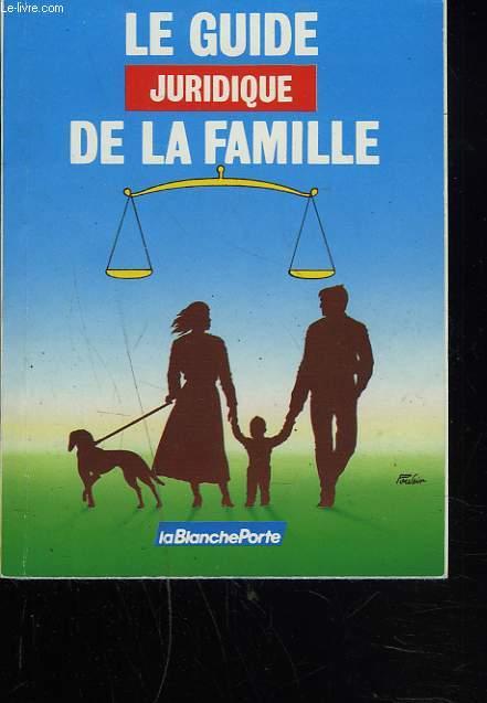 LE GUIDE JURIDIQUE DE LA FAMILLE