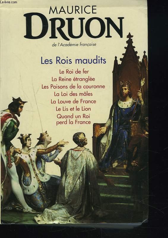 LES ROIS MAUDITS  (Le roi de fer, La reine étranglée, Les poisons de la couronne, La loi des mâles, La louve de France, Le lis et le lion, Quand un roi perd la France).