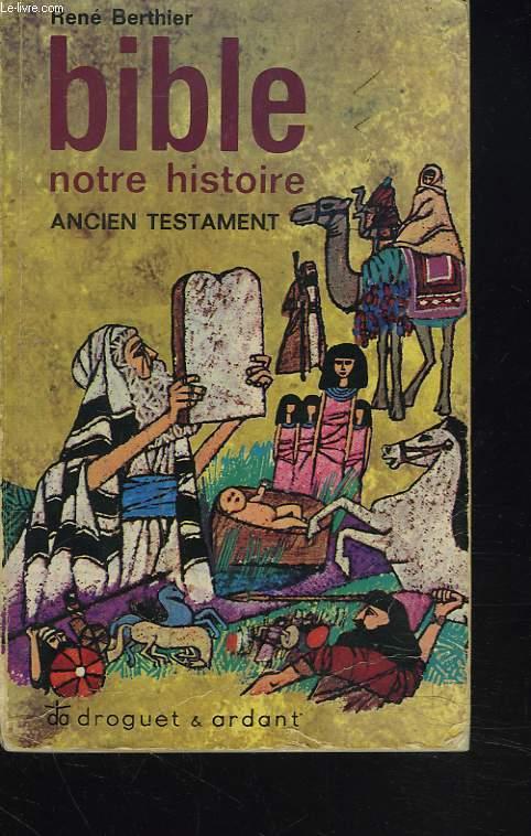 BIBLE. NOTRE HISTOIRE. ANCIEN TESTAMENT.