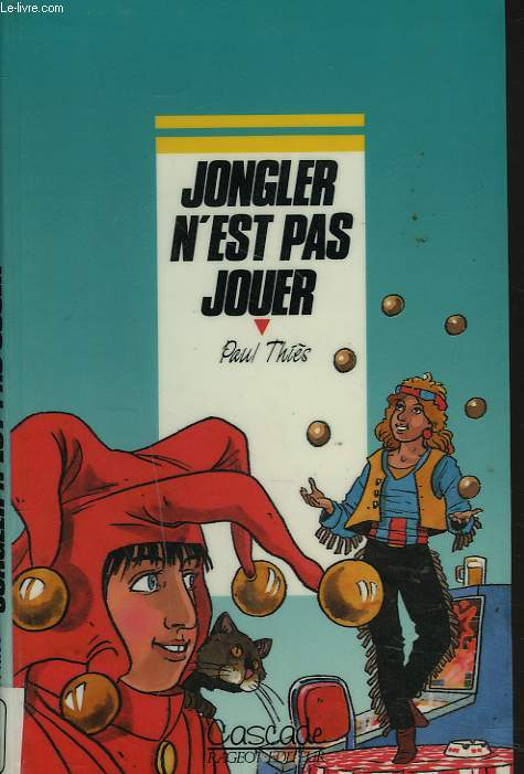 JONGLER N'EST PAS JOUER